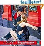 Tango - Une Passion Dansee: Tango - L...