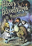 Lewis Carroll Alice's Adventures in Wonderland: [Illustrated Edition]