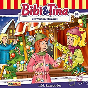 Der Weihnachtsmarkt (Bibi & Tina 84) Hörspiel