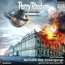Melodie des Untergangs (Perry Rhodan NEO 132) Hörbuch von Susan Schwartz Gesprochen von: Axel Gottschick