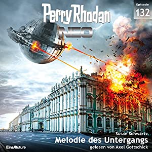 Melodie des Untergangs (Perry Rhodan NEO 132) Hörbuch