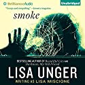 Smoke: Lydia Strong, Book 4 Audiobook by Lisa Unger Narrated by Emily Beresford