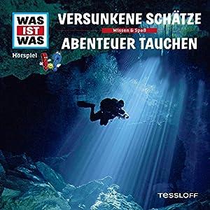 Versunkene Schätze / Abenteuer Tauchen (Was ist Was 6) Hörspiel