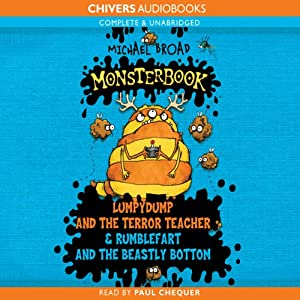 Monsterbook: Lumpydump and the Terror Teacher & Rumblefart and the Beastly Bottom | [Michael Broad]