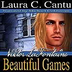 Viktor LaFontaine: Beautiful Games: Xandria Drake | Laura C. Cantu