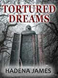 Tortured Dreams (Dreams & Reality Series Book 1)