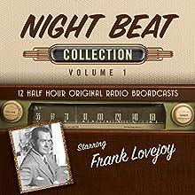 Night Beat, Collection 1 Radio/TV Program Auteur(s) :  Black Eye Entertainment Narrateur(s) :  full cast