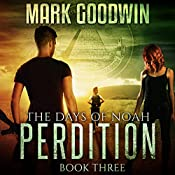 Perdition: The Days of Noah, Book Three | Mark Goodwin