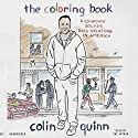 The Coloring Book: A Comedian Solves Race Relations in America (       UNABRIDGED) by Colin Quinn Narrated by Colin Quinn