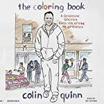 The Coloring Book: A Comedian Solves Race Relations in America | Colin Quinn