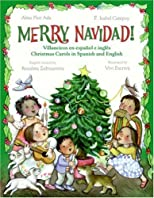 Merry Navidad!: Christmas Carols in Spanish and English/Villancicos en espanol e ingles