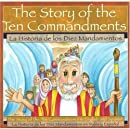 La Historia de los Diez Mandiamentos / The Story of the Ten Commandments: The Story of the Ten Commandments in English and Spanish