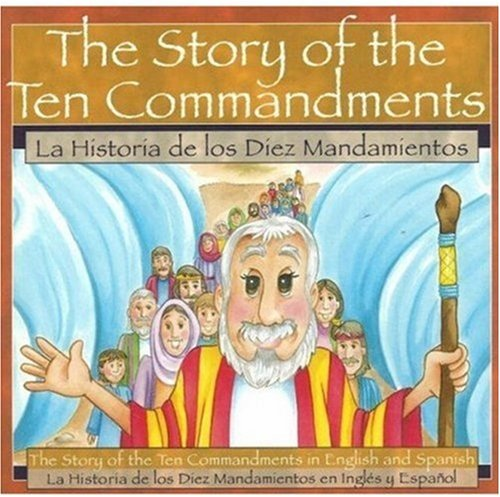 Story of the Ten Commandments / La Historia de los Diez Mandiamentos