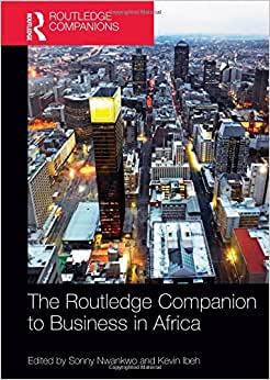 The Routledge Companion To Business In Africa (Routledge Companions In Business, Management And Accounting)