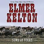 Sons of Texas, Book 1   Elmer Kelton