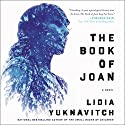 The Book of Joan: A Novel Audiobook by Lidia Yuknavitch Narrated by Xe Sands