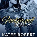 Foolproof Love: Foolproof Love Series, Book 1 | Katee Robert
