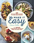 Make It Easy: 120 Mix-and-Match Recip...