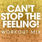 Can't Stop the Feeling! (Workout Mix)