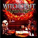 Witchcraft: The Magick Rituals of the Coven  by Jeanette Ellis Narrated by Karen Frandsen