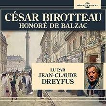 César Birotteau (       Texte intégral) Auteur(s) : Honoré de Balzac Narrateur(s) : Jean-Claude Dreyfus