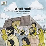 A Tall Wall: The Story of Jericho (God Loves Me) (God Loves Me Storybooks)