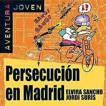 Persecución en Madrid [Persecution in Madrid]: Aventura Joven (       UNABRIDGED) by Elvira Sancho, Jordi Surís Narrated by Jorge Peña