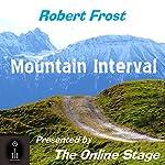 Mountain Interval | Robert Frost