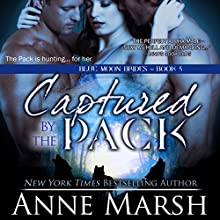 Captured by the Pack Audiobook by Anne Marsh Narrated by Emily C. Michaels