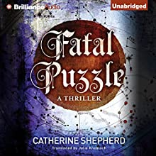 Fatal Puzzle (       UNABRIDGED) by Catherine Shepherd, Julia Knobloch (translator) Narrated by Mikael Naramore, Tanya Eby