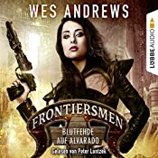Blutfehde auf Alvarado (Frontiersmen 2) | Wes Andrews