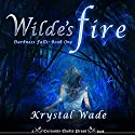 Wilde's Fire Audiobook by Krystal Wade Narrated by Eileen Stevens