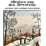 Märchen aus dem Zarenreich | Wilhelm Breitschopf