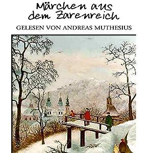Märchen aus dem Zarenreich Hörbuch