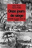 Onze jours de siège: Comédie en trois actes en prose (French Edition)