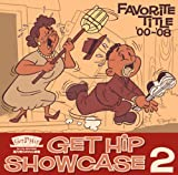 GET HIP SHOW CASE 2~Favorite title \'00 ~ \'08