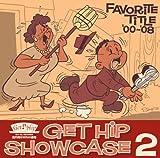 GET HIP SHOW CASE 2~Favorite title \'00 ~ \'08