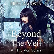 Beyond the Veil: The Veil Series, Book 1 | [Pippa DaCosta]