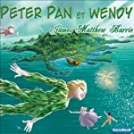 Peter Pan et Wendy | James Matthew Barrie
