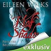 Finstere Begierde (Wolf Shadow 4)   Eileen Wilks
