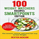Weight Watchers SmartPoints Cookbook: 100 Weight Watchers Recipes Hörbuch von Dexter Jackson Gesprochen von: Kevin Theis
