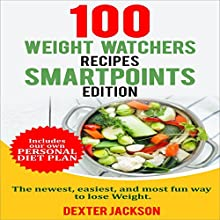 Weight Watchers SmartPoints Cookbook: 100 Weight Watchers Recipes Audiobook by Dexter Jackson Narrated by Kevin Theis