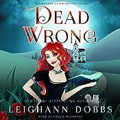 Dead Wrong: Blackmoore Sisters, Book 1 | [Leighann Dobbs]