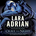 Crave the Night: A Midnight Breed Novel, Book 12 (       UNABRIDGED) by Lara Adrian Narrated by Hillary Huber