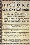 A True History of the Captivity and Restoration of Mrs. Mary Rowlandson.: By Mrs. Mary Rowlandson; and Introduction by Atidem Aroha (Full Original Text).