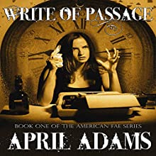 Write of Passage: The American Fae Series, Book 1 (       UNABRIDGED) by April Adams Narrated by Dawn Gibbs, April Adams