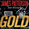 Private: Gold Audiobook by James Patterson, Jassy Mackenzie Narrated by Robert Petkoff