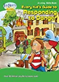Every Kids Guide to Responding to Danger (Living Skills Book 4)