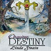 Chasing Destiny | [Linda Eble Swain]