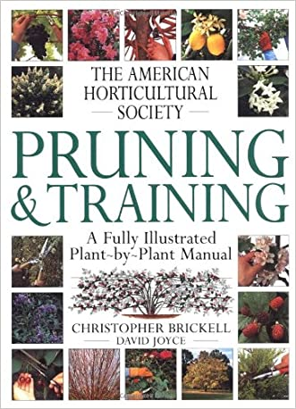 American Horticultural Society Pruning & Training (American Horticultural Society Practical Guides)